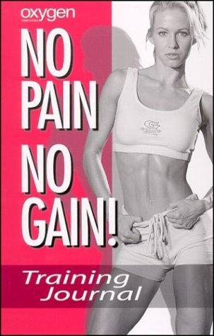 Oxygen No Pain No Gain--Training Journal (for Women): Musclemag International
