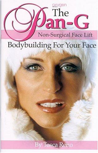 The Pan-G Non-Surgical Face Lift: Bodybuilding For Your Face: Reno, Tosca