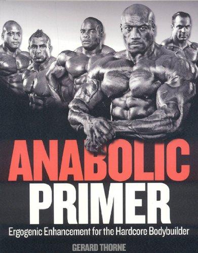 9781552100660: Anabolic Primer: Ergogenic Enhancement for Hardcore Bodybuilders
