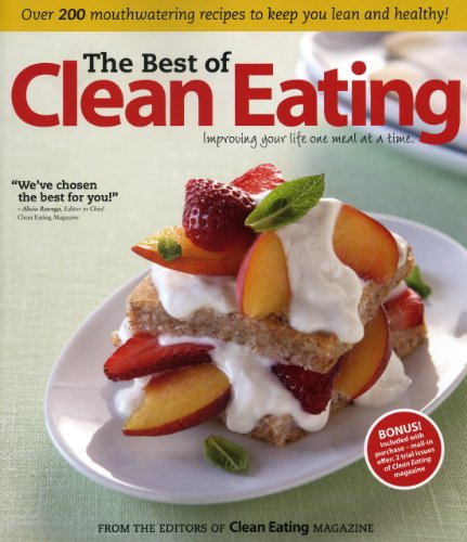 9781552100851: The Best of Clean Eating: Over 200 Mouthwatering Recipes to Keep You Lean and Healthy