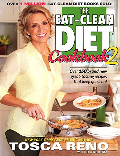 9781552100899: The Eat-clean Diet Cookbook: v. 2: More Great-tasting Recipes That Keep You Lean (Eat Clean Diet Cookbooks)
