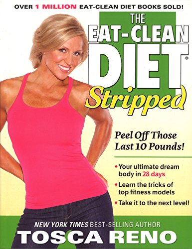 9781552101087: The Eat-Clean Diet Stripped: Peel Off Those Last 10 Pounds!