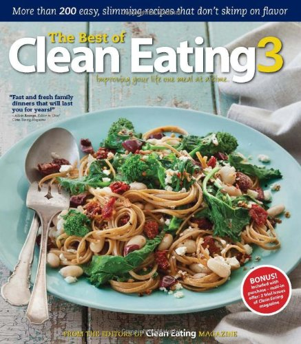 9781552101186: The Best of Clean Eating 3: More than 200 Easy, Slimming Recipes that Don't Skimp on Flavor