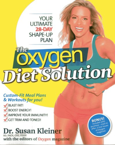 The Oxygen Diet Solution: Your Ultimate 28-Day: Kleiner, Susan M.
