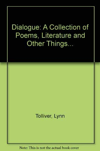 Dialogue: A Collection of Poems Literature and Other Things: Lynn Tolliver Jr.