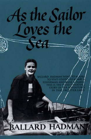 9781552122860: As the Sailor Loves the Sea