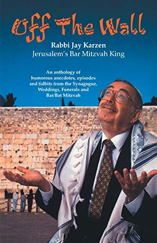9781552123096: Off the Wall: An anthology of humorous anecdotesisodes and tidbits from the Synagogue, Weddings, Funerals and Bar/Bat Mitzvah