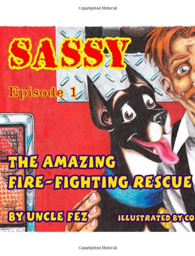 9781552123225: Sassy the Amazing Fire-Fighting Rescue Dog: Episode 1 -