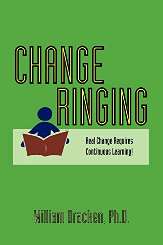 9781552123522: Change Ringing: Real Change Requires Continuous Learning!