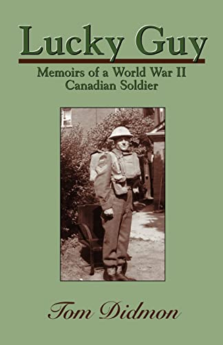 9781552123751: Lucky Guy: Memoirs of a World War II Canadian Soldier