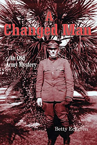 A Changed Man: An Old Army Mystery: Betty Eckgren