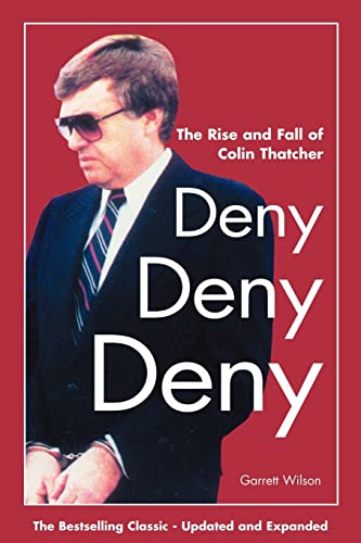 9781552124161: Deny, Deny, Deny (Second Edition): The Rise and Fall of Colin Thatcher