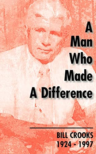 9781552124338: A Man Who Made A Difference: Bill Crooks 1924-1997