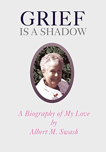 9781552124918: Grief Is A Shadow - A Biography of My Love