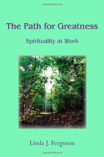 Path for Greatness: Spiritualty at Work