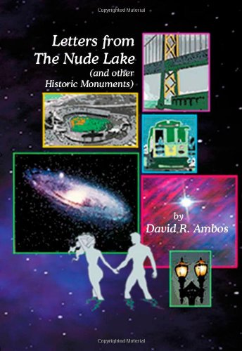 Letters from The Nude Lake: (and other Historic Monuments): Ambos, David R.