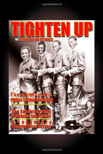 9781552127926: Tighten Up: The Autobiography of a Houston Disc Jockey