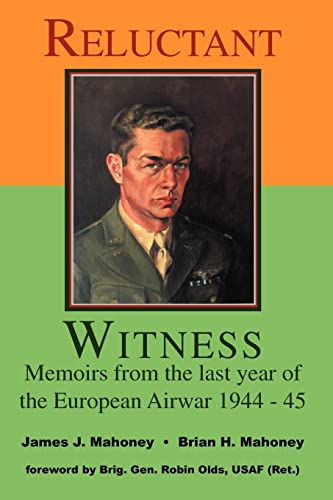 9781552128756: Reluctant Witness: Memoirs from the Last Year of the European Air War, 1944-45