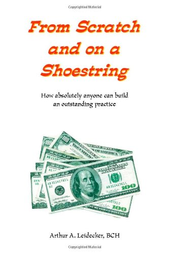 9781552129722: From Scratch and On A Shoestring: How absolutely anyone can build an outstanding practice
