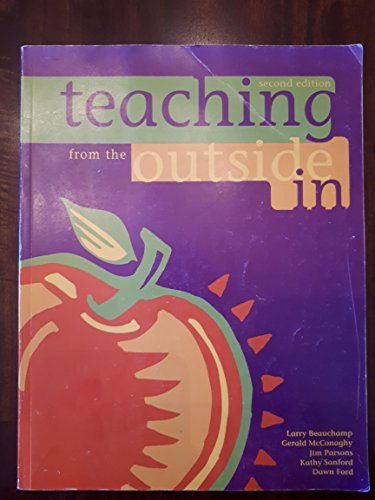 Teaching from the Outside In [Second Edition]: Beauchamp, Larry; McConaghy,