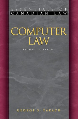 Computer Law 2/E (Essentials of Canadian Law): Takach, George S.