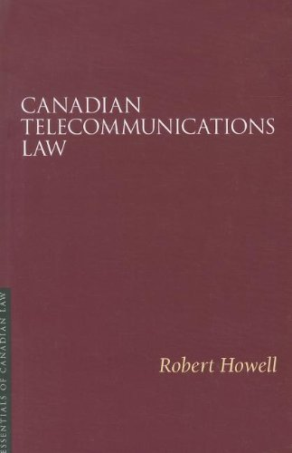 Canadian Telecommunications Law (Paperback): Robert Howell