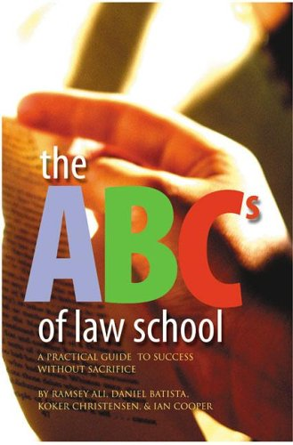 9781552210659: The ABCs of Law School: A Practical Guide to Success without Sacrifice