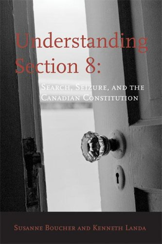 Understanding Section 8: Search, Seizure, and the Canadian Constitution (Paperback): Susanne ...