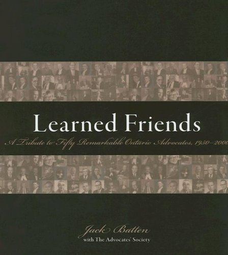 9781552211076: Learned Friends: A Tribute to Fifty Remarkable Ontario Advocates, 1950–2000
