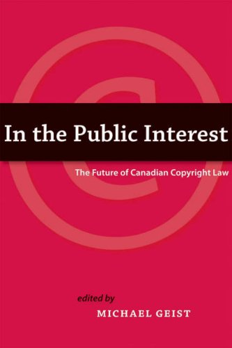 In the Public Interest: The Future of Canadian Copyright Law (Paperback): Michael Geist