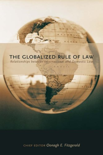 The Globalized Rule of Law: Relationships Between International and Domestic Law (Hardcover)