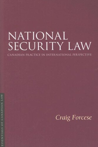 National Security Law: Canadian Practice in International Perspective (Paperback): Craig Forcese