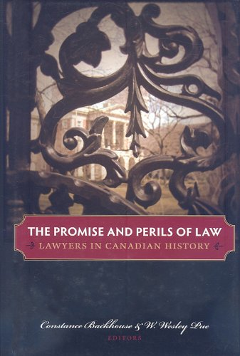 The Promise and Perils of Law: Lawyers: Backhouse, Constance