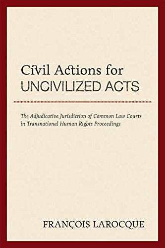 Civil Actions for Uncivilized Acts (Paperback): Francois J. Larocque
