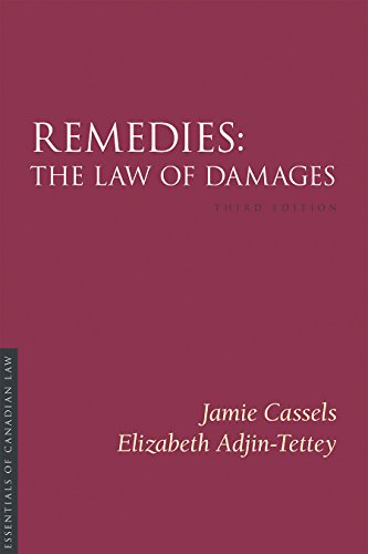 Remedies: The Law of Damages, 3rd Edition: Jamie Cassels; Elizabeth