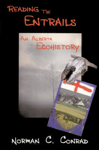 9781552380123: Reading the Entrails: An Alberta Ecohistory