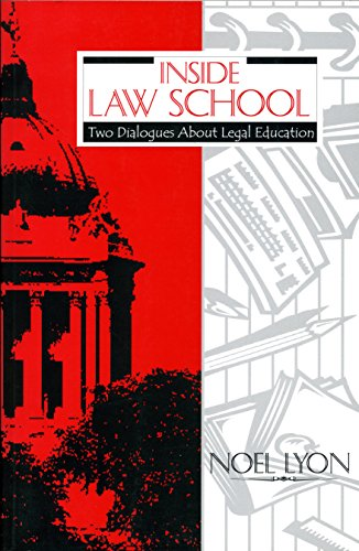 Inside Law School: Two Dialogues about Legal: Noel Lyon