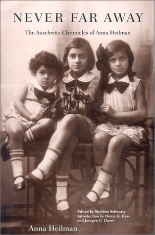 9781552380406: Never Far Away: The Auschwitz Chronicles of Anna Heilman