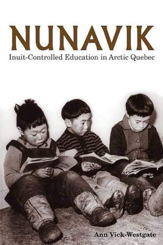 9781552380567: Nunavik: Inuit-Controlled Education in Arctic Quebec (Northern Lights)