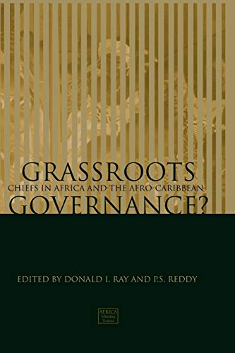 Grassroots Governance? Chiefs in Africa and the Afro-Caribbean