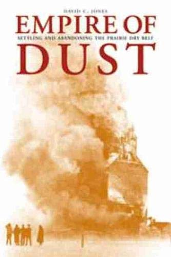 9781552380857: Empire of Dust: Settling and Abandoning the Prairie Dry Belt