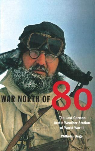 9781552381106: War North of 80: The Last German Arctic Weather Station of World War II