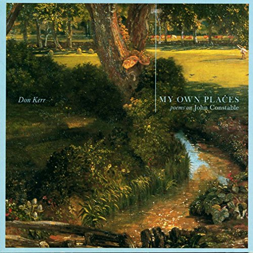 9781552381700: My Own Places: Poems on John Constable (Open Spaces)