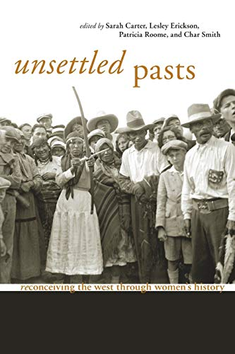 9781552381779: Unsettled Pasts: Reconceiving the West through Women's History