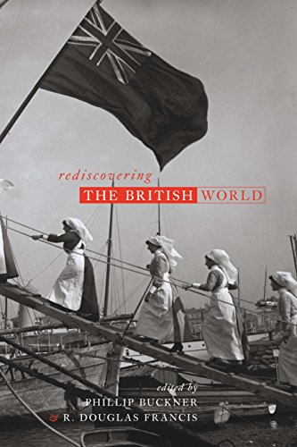 Rediscovering the British World (Paperback): Phillip A. Buckner