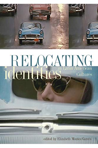 Relocating Identities in Latin American Cultures: Catherine Den Tandt