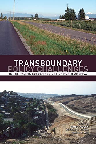 Transboundary Policy Challenges in the Pacific Border: Loucky, James [Editor];