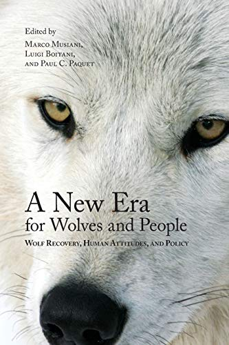 9781552382707: A New Era for Wolves and People: Wolf Recovery, Human Attitudes, and Policy (Energy, Ecology, and the Environment)