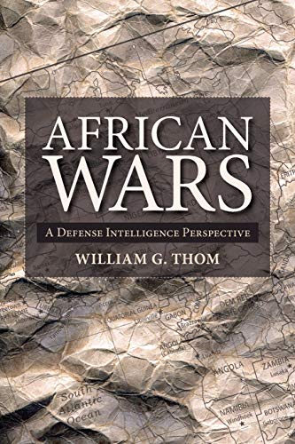 9781552382738: African Wars: A Defense Intelligence Perspective (Africa: Missing Voices)