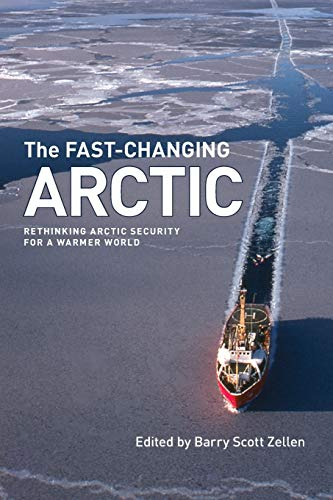 The Fast-Changing Arctic: Rethinking Arctic Security for a Warmer World (Northern Lights): Barry ...